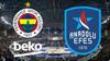 CANLI Fenerbahçe Beko - Anadolu Efes