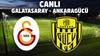CANLI Galatasaray - Ankaragücü