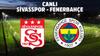 CANLI Sivasspor - Fenerbahçe