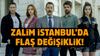 Zalim İstanbul dizisinde flaş değişiklik