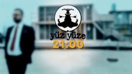 Yüz Yüze bu akşam 21.00'de tv100'de