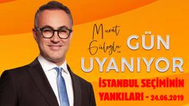 Murat Güloğlu ile Gün Uyanıyor  24 Haziran 2019
