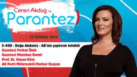 Ceren Akdağ ile Parantez - 12 Temmuz 2019