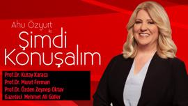 Ahu Özyurt ile Şimdi Konuşalım   23 Temmuz 2019