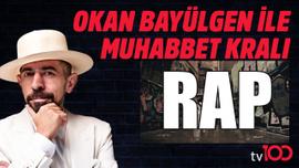 Okan Bayülgen ile Muhabbet KralI'nda rap konuşuldu