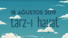 Tarz-ı Hayat l 18 Ağustos 2019