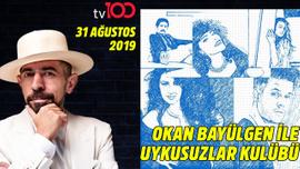 Okan Bayülgen ile Uykusuzlar Kulübü | 31.08.2019