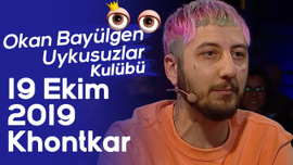 Okan Bayülgen ile Uykusuzlar Kulübü   19 Ekim 2019