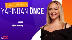 Hilal Ergenekon ile Yarından Önce | 1 Temmuz 2019