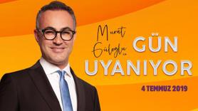 Murat Güloğlu ile Gün Uyanıyor - 4 Temmuz 2019