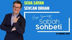 Cengiz Semercioğlu ile Sabah Sohbeti - 12.07.2019