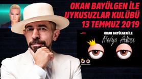 Okan Bayülgen ile Medya Arkası 13 Temmuz 2019