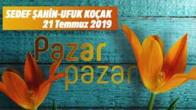 Pazar Pazar - 21 Temmuz 2019