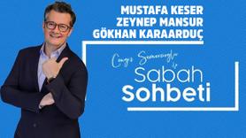 Cengiz Semercioğlu ile Sabah Sohbeti - 31.07.2019