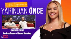 Hilal Ergenekon  ile Yarından Önce| 7 Ağustos 2019