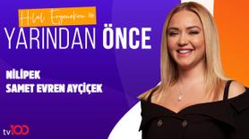 Hilal Ergenekon ile Yarından Önce | 8 Ağustos 2019