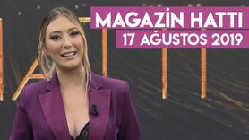 Yasmin Erbil ile Magazin Hattı l 17 Ağustos 2019