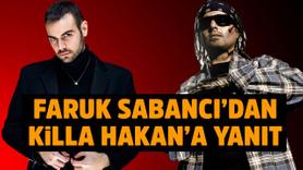 DJ Faruk Sabancı'dan Killa Hakan'a yanıt