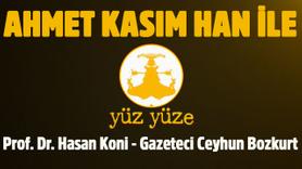 Ahmet Kasım Han ile Yüz Yüze - 19 Eylül 2019