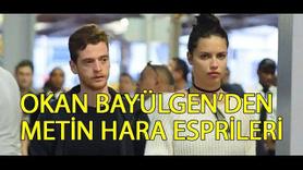 Okan Bayülgen'den Metin Hara esprileri