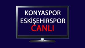 CANLI Konyaspor Eskişehirspor