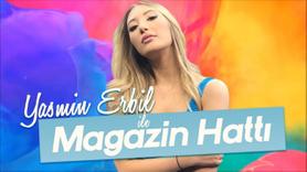 Yasmin Erbil ile Magazin Hattı