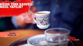 Közde Türk kahvesi nasıl yapılır?