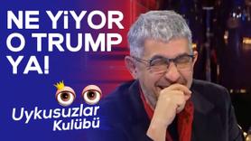 Okan Bayülgen: Ne yiyor o Trump ya!