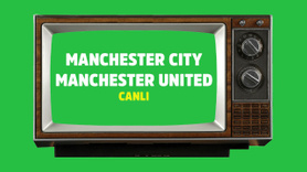 CANLI Manchester City  Manchester United