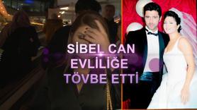 Sibel Can evliliğe tövbe etti