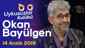 Okan Bayülgen ile Uykusuzlar Kulübü | 14.12.2019