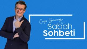 Cengiz Semercioğlu ile Sabah Sohbeti