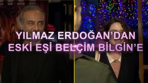Yımaz Erdoğan'dan eski eşi Belçim Bilgin'e destek