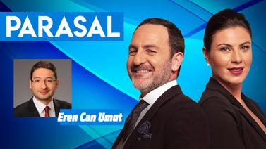 Parasal - 11 Haziran 2019 - 1. Bölüm