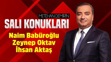 Metehan Demir'in Salı Konukları - 11 Haziran 2019
