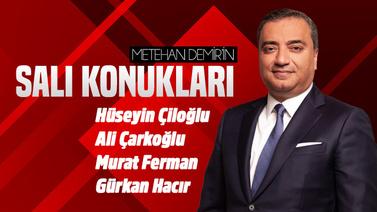 Metehan Demir'in Salı Konukları -  25 Haziran 2019
