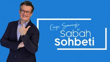 Cengiz Semercioğlu ile Sabah Sohbeti - 07.08.2019