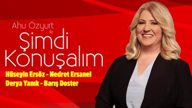 Ahu Özyurt ile Şimdi Konuşalım   3 Temmuz 2019