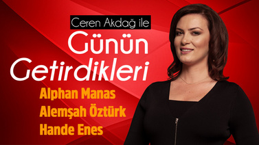 Ceren Akdağ ile Günün Getirdikleri - 7 Temmuz 2019