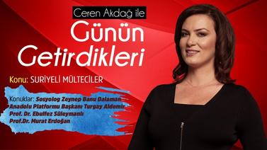 Ceren Akdağ ile Günün Getirdikleri 26 Temmuz 2019