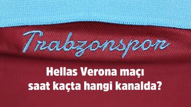 Trabzonspor Verona maçı saat kaçta hangi kanalda?