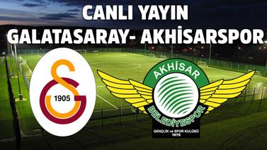 Canlı   Galatasaray – Akhisarspor