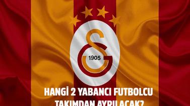 Galatasaray'dan ayrılacak 2 yabancı futbolcu