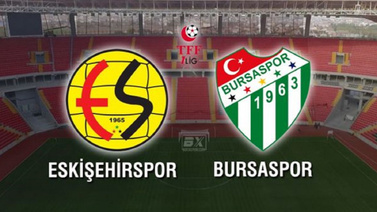 CANLI Eskişehirspor - Bursaspor