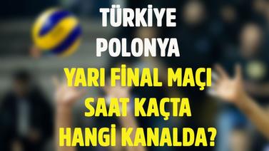 Türkiye Polonya yarı final maçı hangi kanalda?