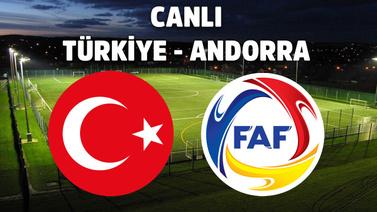 CANLI Türkiye - Andorra