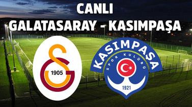 CANLI Galatasaray - Kasımpaşa