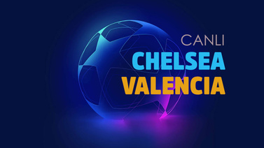 CANLI Chelsea - Valencia