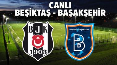 CANLI Beşiktaş - Başakşehir