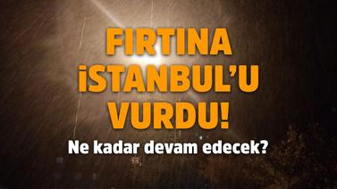 İstanbul fırtınaya teslim